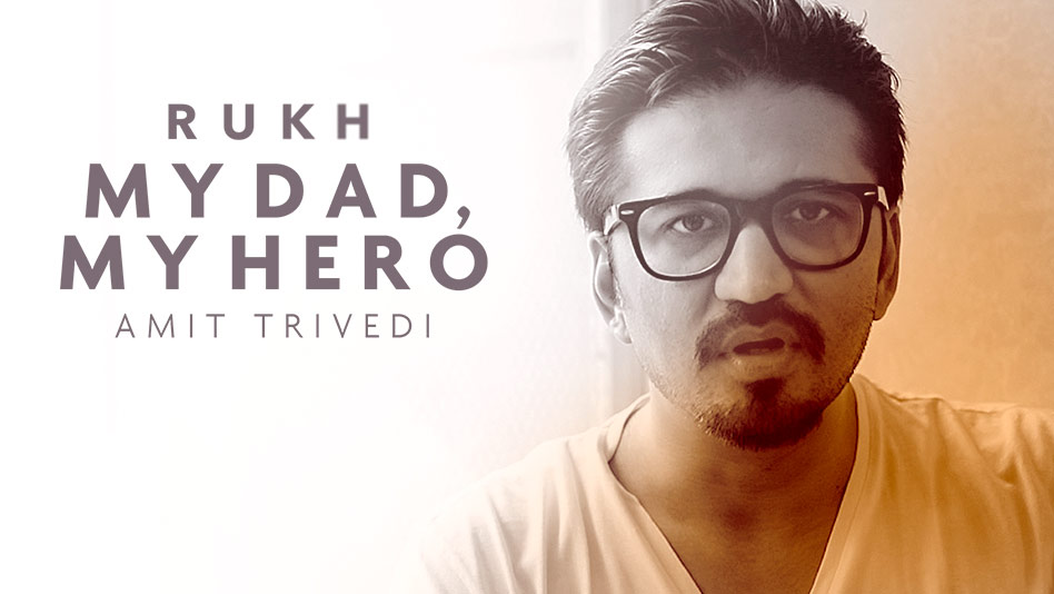My Dad, My Hero - Amit Trivedi