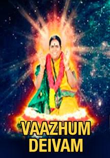 Watch Vaazhum Dheivam full movie Online - Eros Now