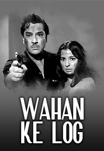 Watch Wahan Ke Log full movie Online - Eros Now