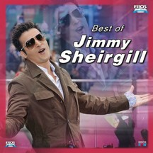 Best of Jimmy Sheirgill