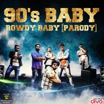 90's Baby - Rowdy Baby (Parody)