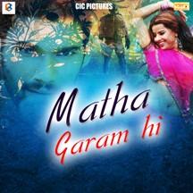 Matha Garam Hai