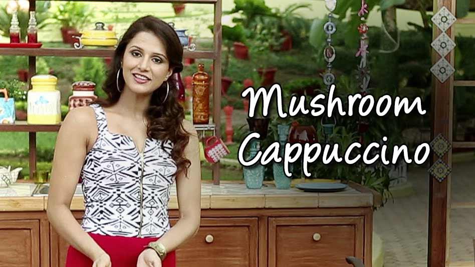 Watch Shipra's Kitchen - Mushroom Cappuccino on Eros Now