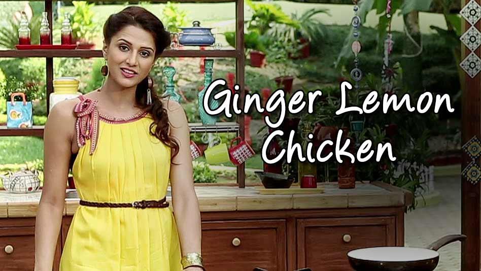 Watch Shipra's Kitchen - Ginger Lemon Chicken on Eros Now
