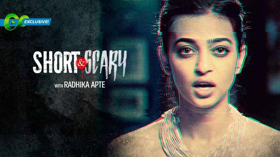 Watch Short & Scary - With Radhika Apte on Eros Now