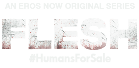 Stream the latest seasons & episodes of Flesh - An Eros Now Original