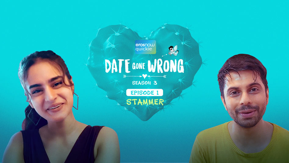 Watch Date Gone Wrong 3 - Episode 1: Stammer on Eros Now