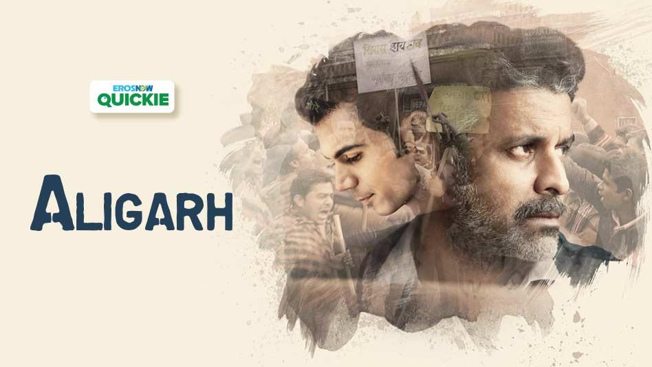 Watch Aligarh - Aligarh on Eros Now