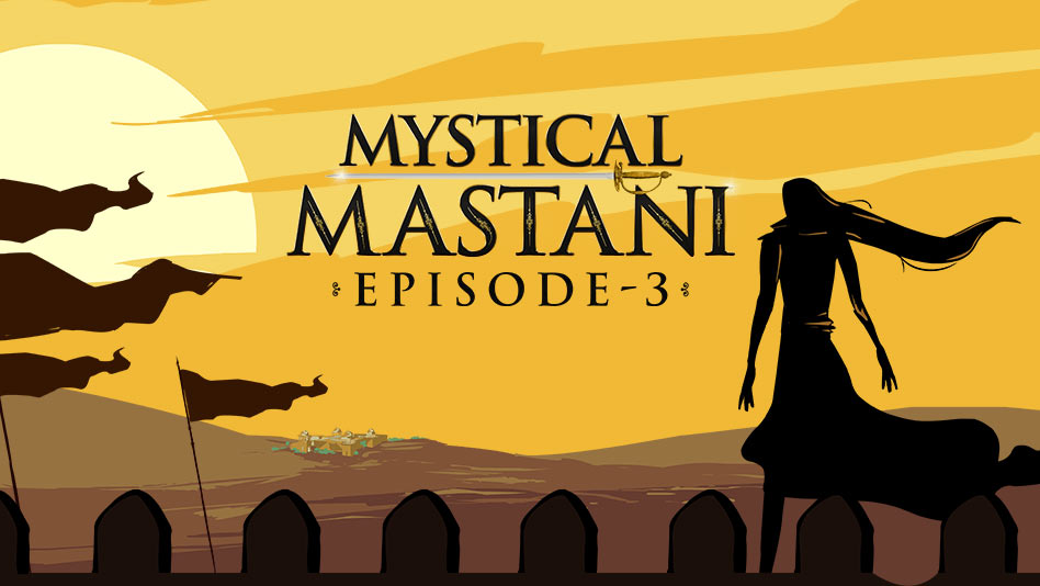 Watch Mystical Mastani - Episode 3 - The Kingdom's Crowned Jewel on Eros Now