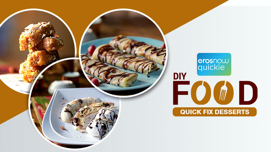 Watch DIY Food - Quick Fix Desserts on Eros Now