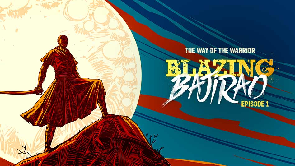 Watch Blazing Bajirao - Episode 1 - The Way Of The Warrior on Eros Now
