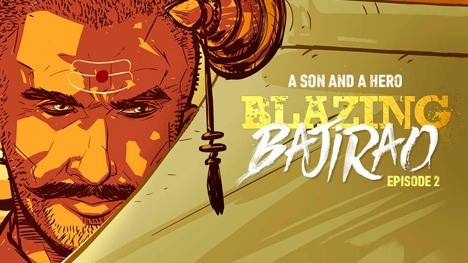 Watch Blazing Bajirao - Episode 2 - A Son And A Hero on Eros Now