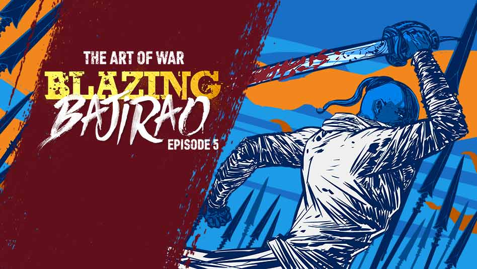 Watch Blazing Bajirao - Episode 5 - The Art Of War on Eros Now