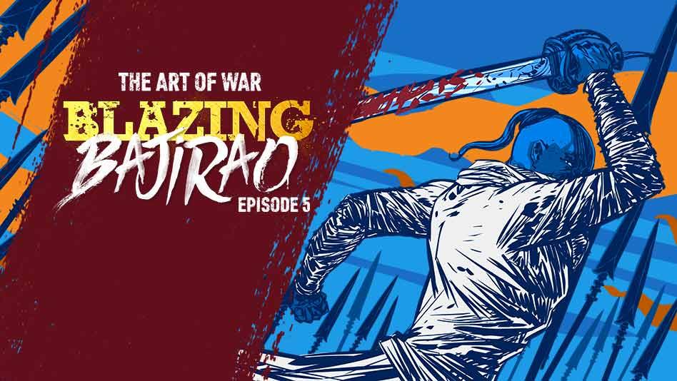 Watch Blazing Bajirao - Episode 5 - The Art Of War on Eros Now