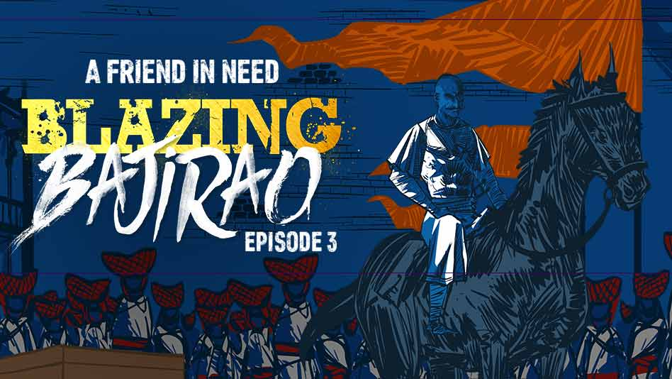 Watch Blazing Bajirao - Episode 3 - A Friend In Need on Eros Now