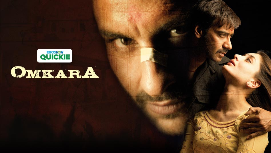 Watch Omkara - Omkara on Eros Now