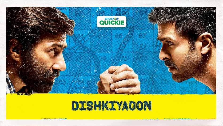 Watch Dishkiyaoon - Dishkiyaoon on Eros Now