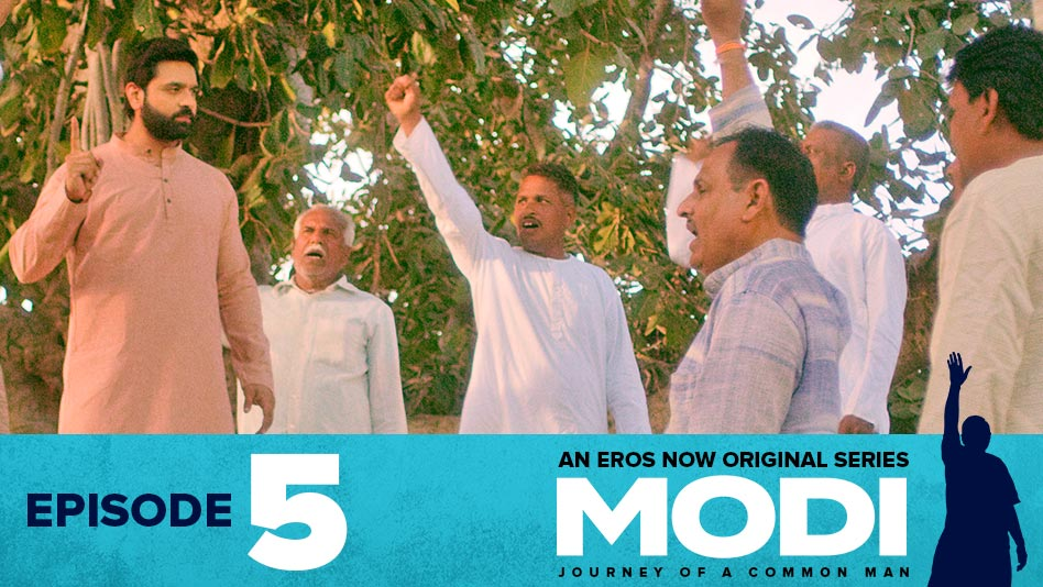 Watch Modi - Journey Of A Common Man - Episode 5: Manushya Hii Parmatma Ka Dwaar Hai on Eros Now