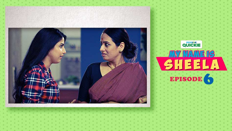 Watch My Name Is Sheela - Episode 6: Sheela: The Viral Sensation on Eros Now