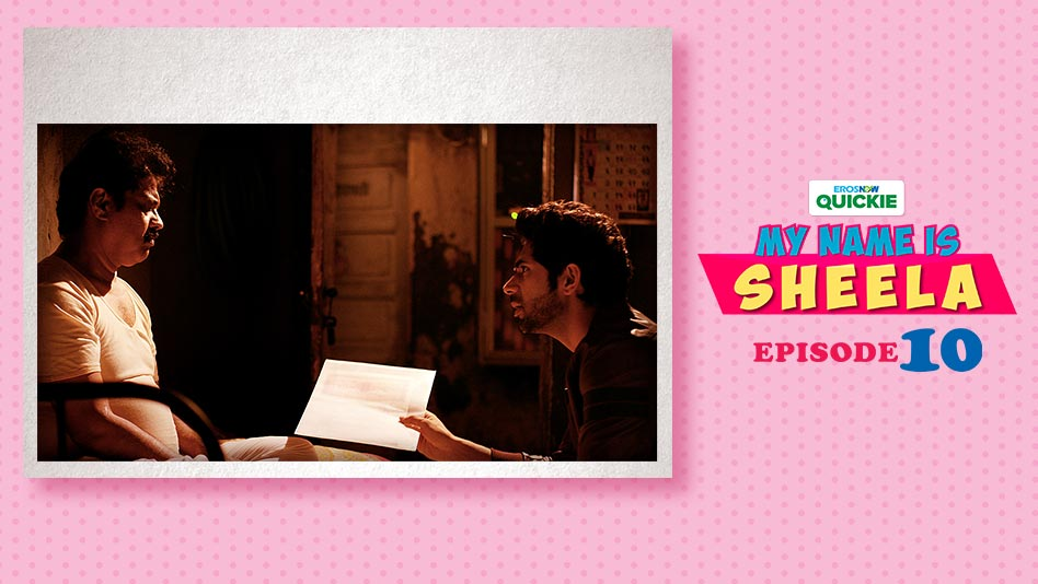 Watch My Name Is Sheela - Episode 10: To New Beginnings on Eros Now