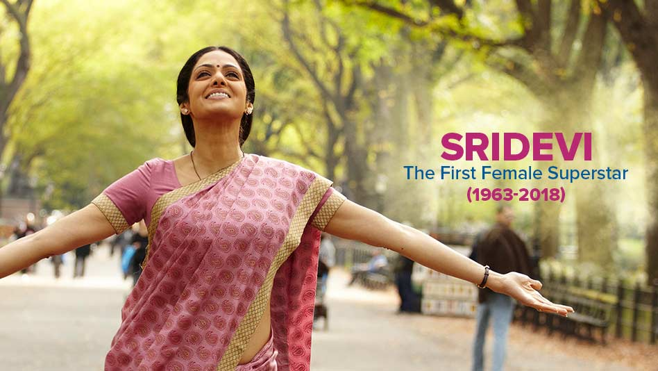 Sridevi - The First Female Superstar