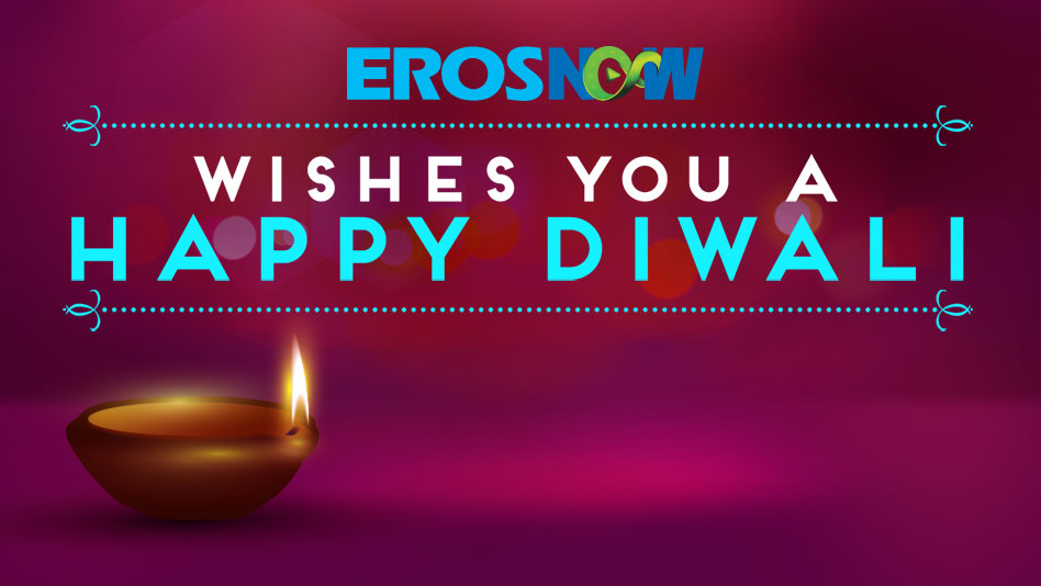Watch Specials - Eros Now Wishes You A Very Happy Diwali on Eros Now