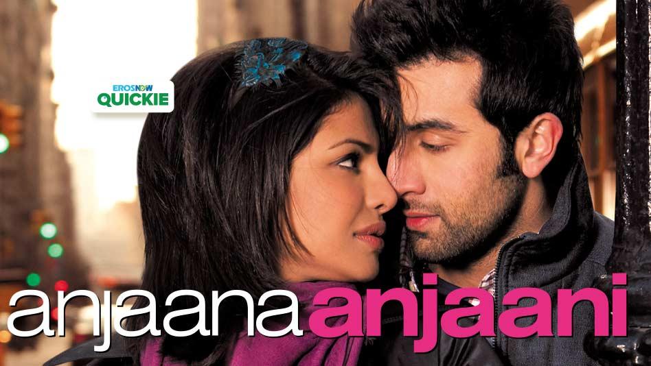 Watch Anjaana Anjaani - Anjaana Anjaani on Eros Now