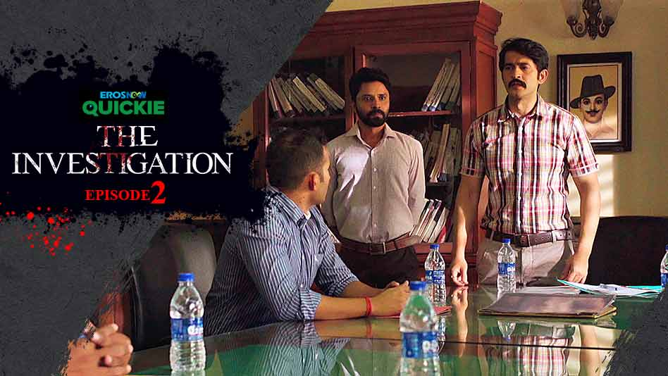 Watch The Investigation - Episode 2: The Flashback on Eros Now