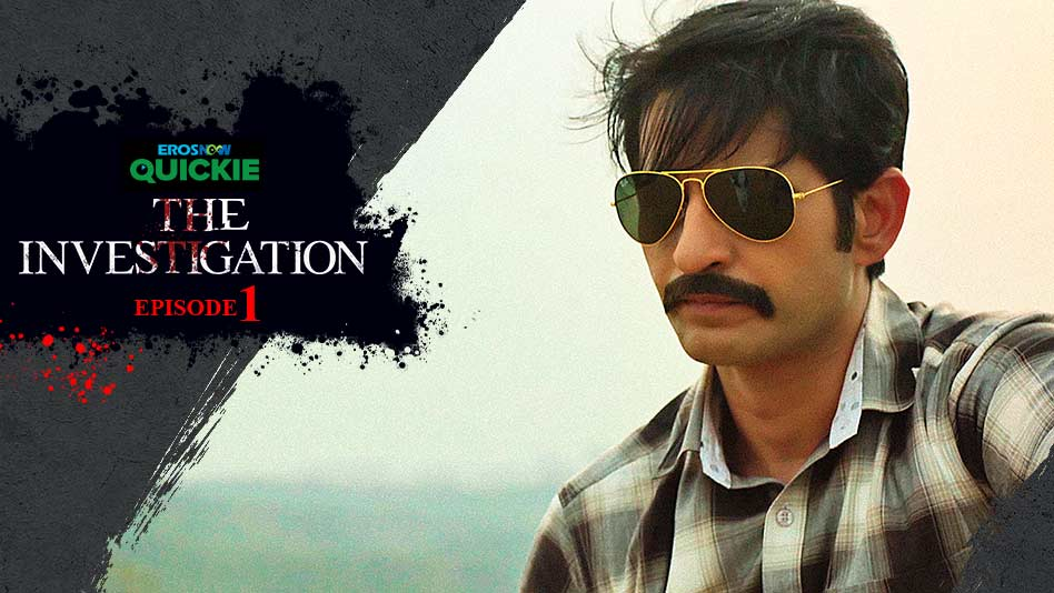 Watch The Investigation - Episode 1: An Accident Or A Murder? on Eros Now