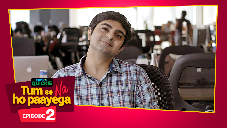 Watch Tum Se Na Ho Paayega - Episode 2: Debut Pe Century on Eros Now