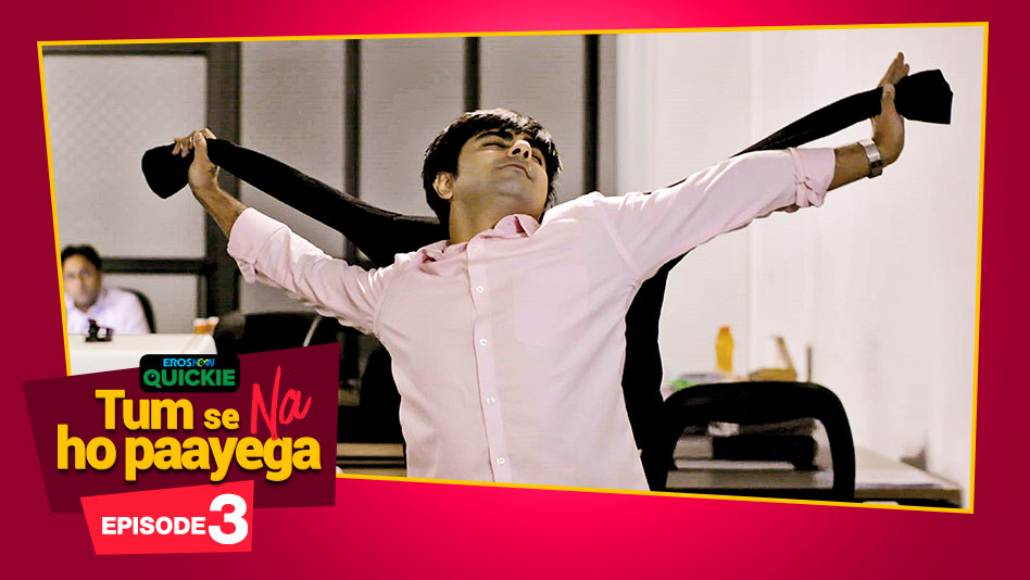 Watch Tum Se Na Ho Paayega - Episode 3: Baby Steps on Eros Now