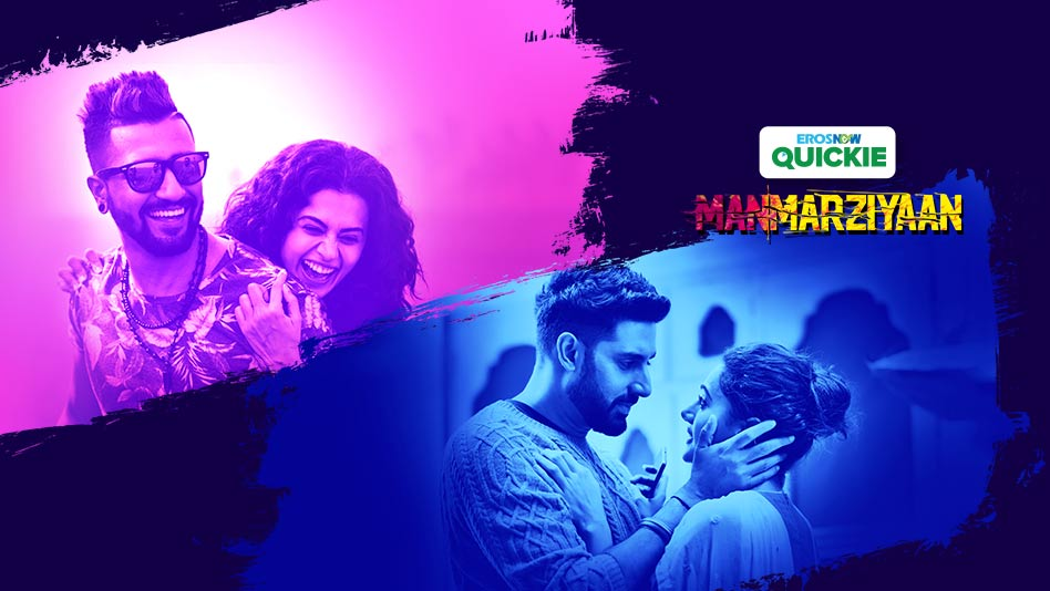 Watch Manmarziyaan - Manmarziyaan on Eros Now