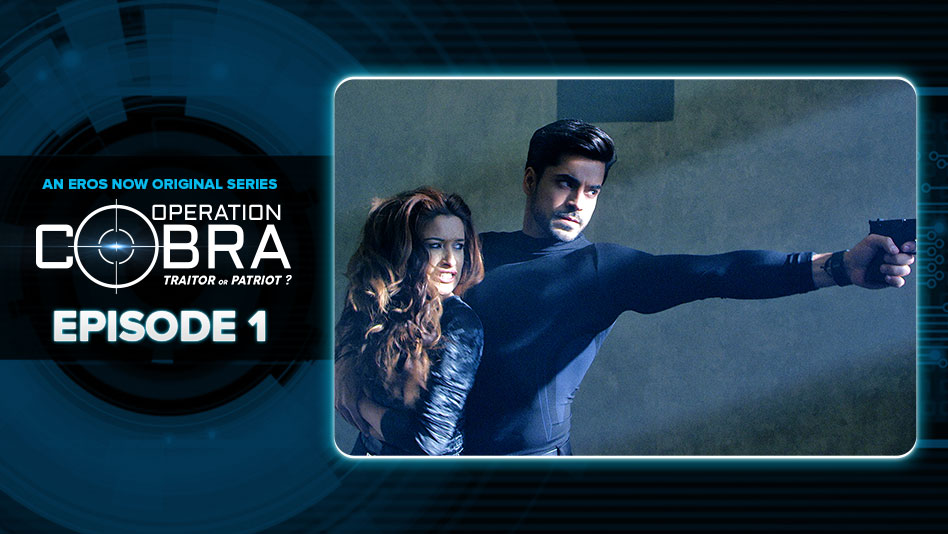 Watch Operation Cobra - Episode 1 on Eros Now