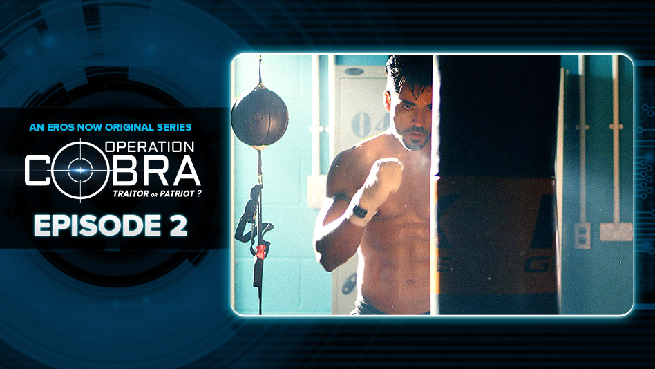 Watch Operation Cobra - Episode 2 on Eros Now