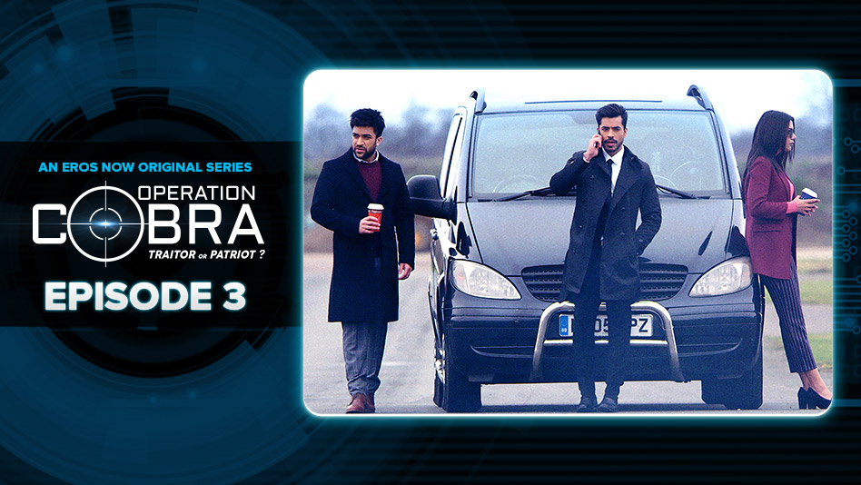 Watch Operation Cobra - Episode 3 on Eros Now