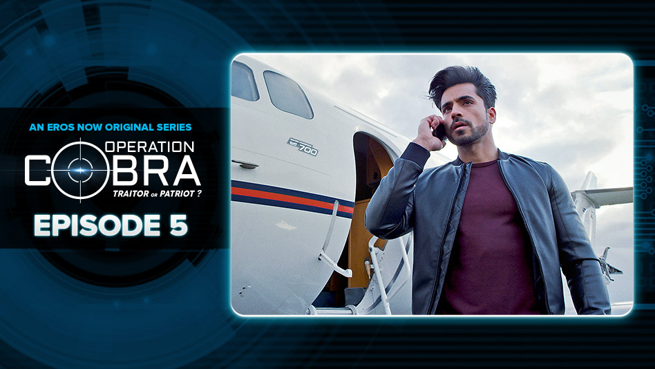 Watch Operation Cobra - Episode 5 on Eros Now