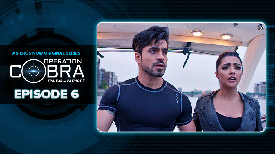 Watch Operation Cobra - Episode 6 on Eros Now