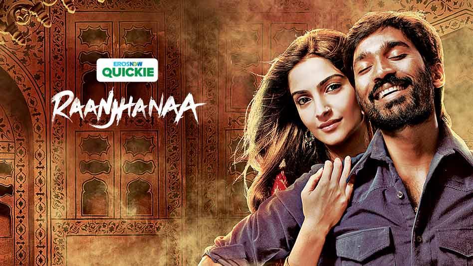Watch Raanjhanaa - Raanjhanaa on Eros Now