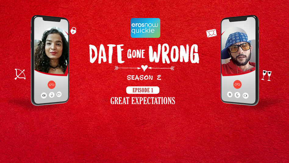 Watch Date Gone Wrong 2 - Episode 1: Great Expectations on Eros Now