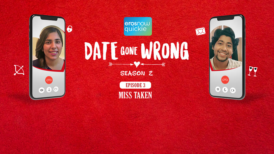 Watch Date Gone Wrong 2 - Episode 3: Miss Taken on Eros Now