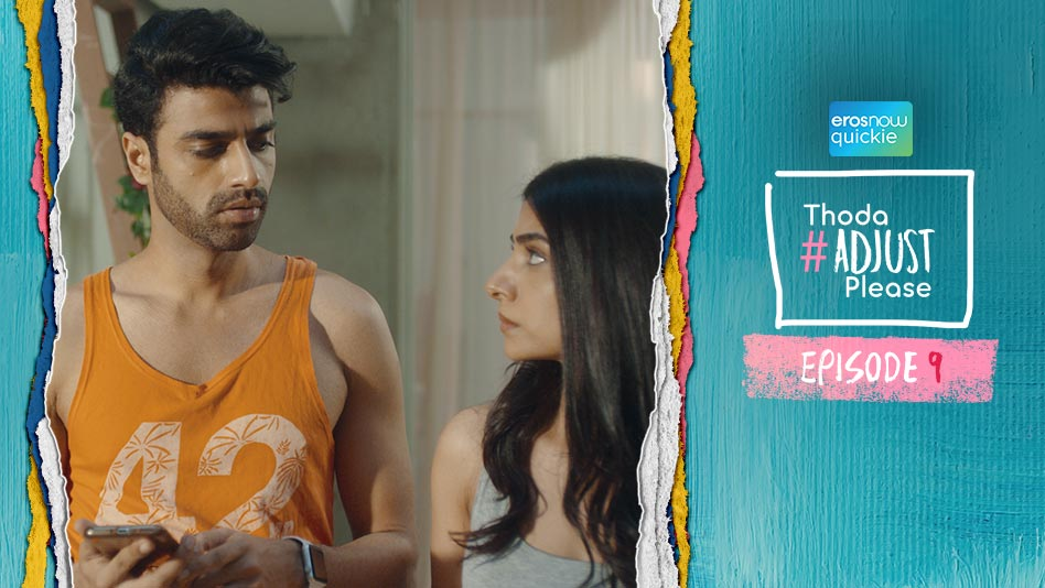 Watch Thoda Adjust Please - Episode 9 on Eros Now