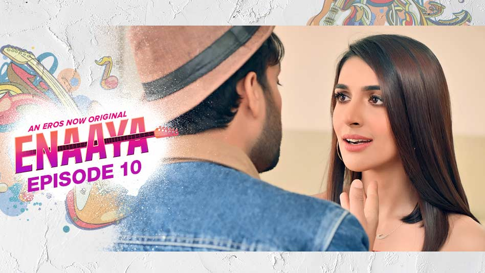Watch Enaaya - Episode 10 on Eros Now