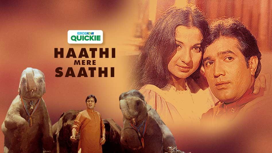 Watch Haathi Mere Saathi - Haathi Mere Saathi on Eros Now