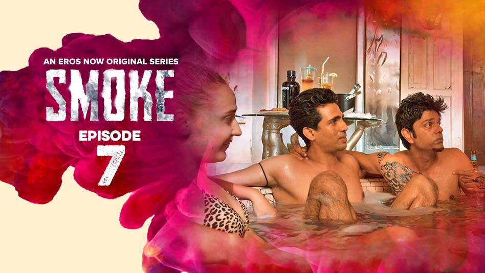 Watch Smoke - Episode 7 on Eros Now