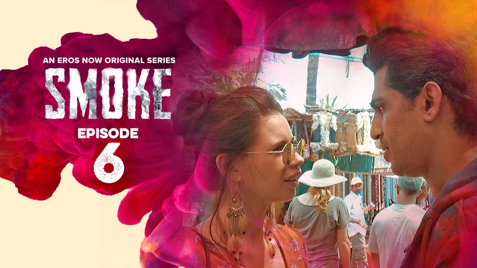 Watch Smoke - Episode 6 on Eros Now
