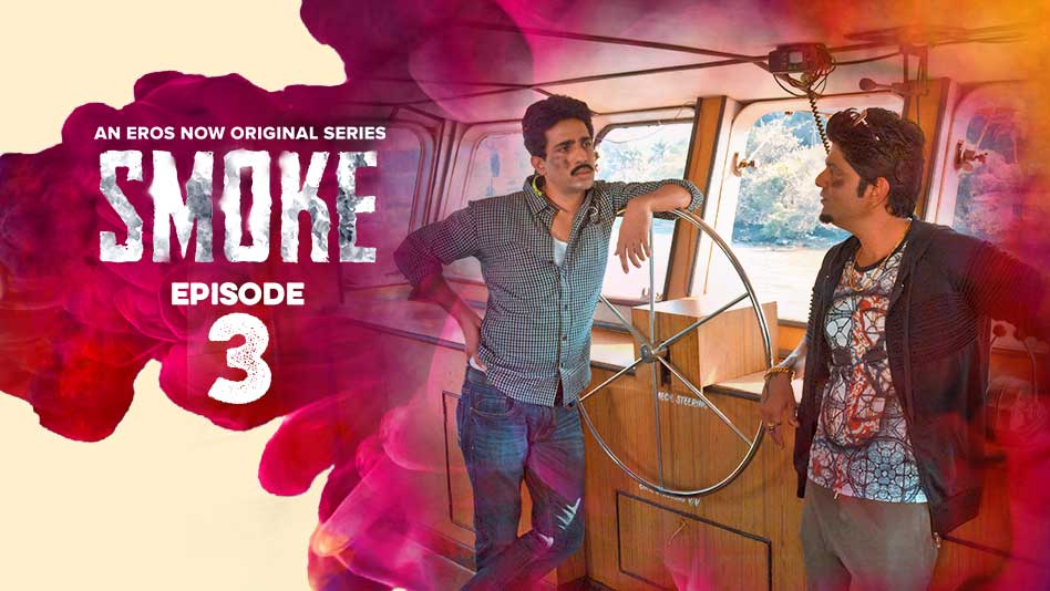 Watch Smoke - Episode 3 on Eros Now