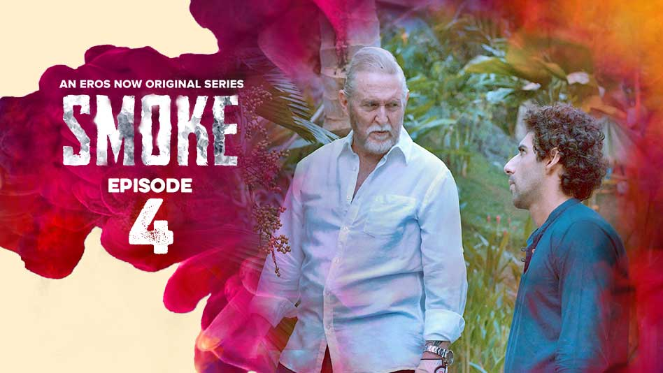 Watch Smoke - Episode 4 on Eros Now