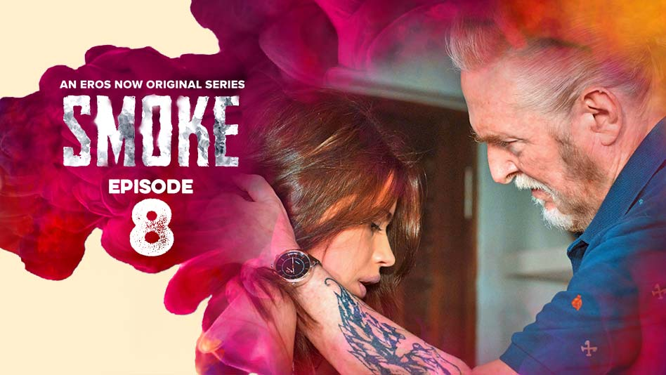 Watch Smoke - Episode 8 on Eros Now