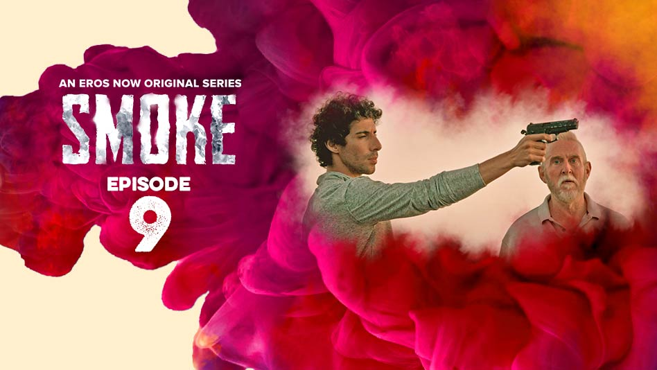 Watch Smoke - Episode 9 on Eros Now