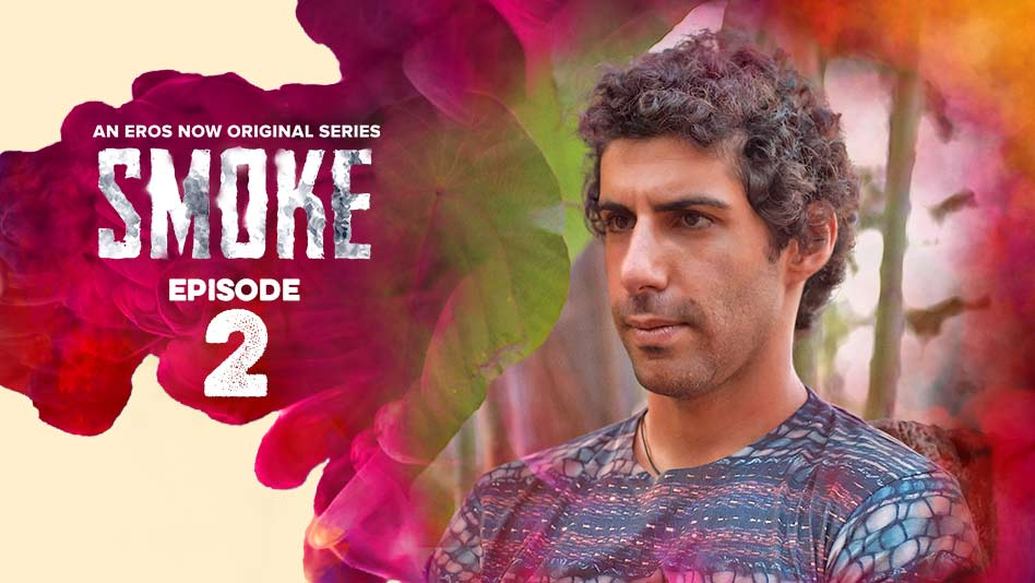 Watch Smoke - Episode 2 on Eros Now